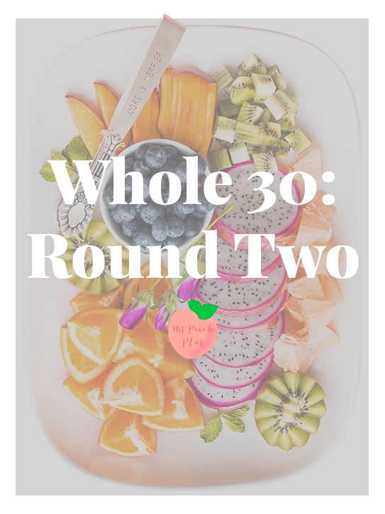 Ms Peach Plus - Whole 30 Round Two