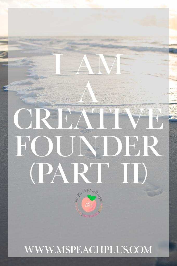 I am a Creative Founder (Part II)